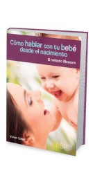 Cómo hablar con tu bebé desde su nacimiento. El Método Blossom
